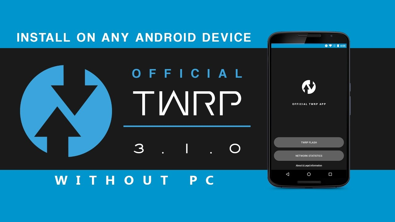 LATEST] Install TWRP (OFFICIAL) 3 1 0 Any Android Device