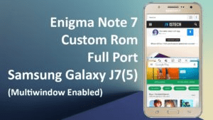 Install Enigma Note 7 Custom Rom Samsung J7(5) Full Port