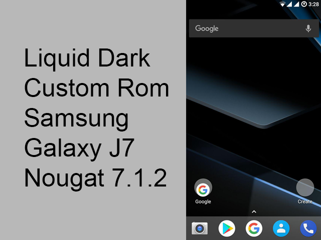 UNOFFICIAL Liquid Dark Rom 7.1.2 Nougat for Samsung Galaxy J7